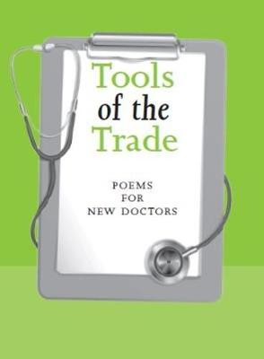 Tools of the Trade: poems for new doctors (second edition) (Paperback)