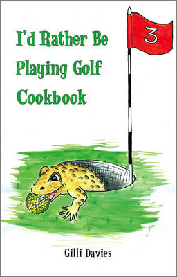 I'd Rather be Playing Golf Cookbook (Paperback)