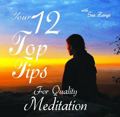 12 Top Tips for Quality Meditation (CD-Audio)