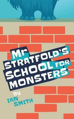 Mr Stratfold's School for Monsters (Paperback)