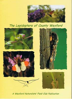 The Lepidoptera of County Wexford (Paperback)