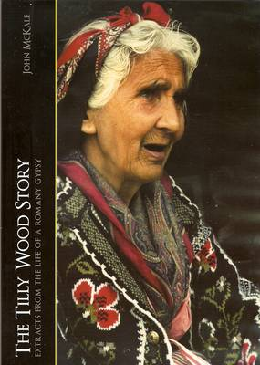 'The Tilly Wood Story': Extracts from the Life of a Romany Gypsy (Paperback)