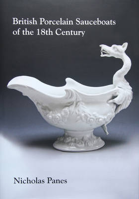British Porcelain Sauceboats of the 18th Century (Hardback)