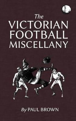 The Victorian Football Miscellany (Paperback)