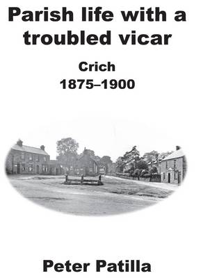 Parish Life with a Troubled Vicar: Crich 1875-1900 (Paperback)