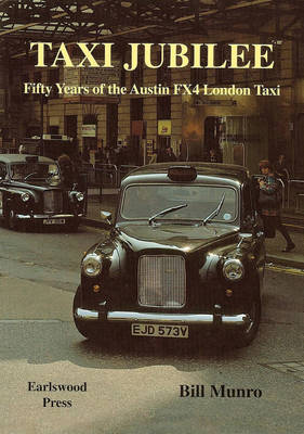 Taxi Jubilee: Fifty Years of the Austin FX4 London Taxi (Paperback)