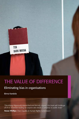 The Value of Difference: Eliminating Bias in Organisations (Paperback)