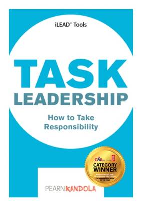 Task Leadership: Tools and Techniques for Aspiring Leaders (Paperback)