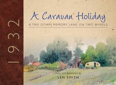 A Caravan Holiday in 1932: A Trip Down Memory Lane on Two Wheels (Hardback)