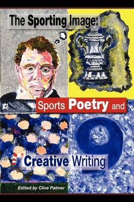 The Sporting Image: Sports Poetry and Creative Writing (Paperback)