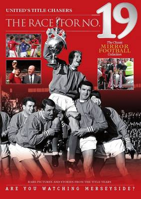Manchester United - The Race for Number 19: Are You Watching Liverpool? (Paperback)