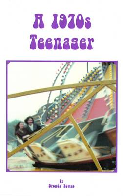 A 1970s Teenager: The Youthful Recollections and Memories of a Young Woman in Stockport and Manchester (Paperback)