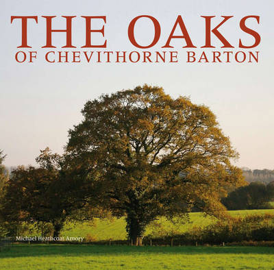 The Oaks of Chevithorne Barton (Hardback)