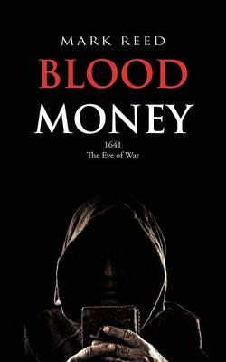 Blood Money: 1641 the Eve of War (Paperback)