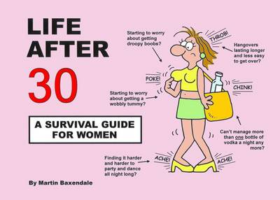 Life After 30 - A Survival Guide for Women (Paperback)