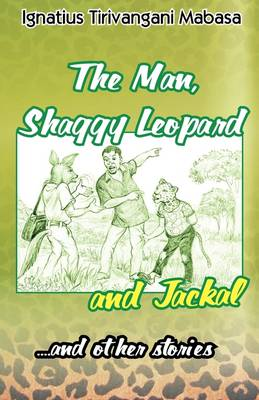 The Man, Shaggy Leopard and Jackal; and Other Stories (Paperback)