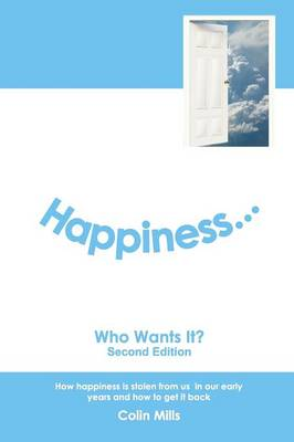 Happiness - Who Wants It? (Paperback)