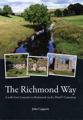 The Richmond Way: A Walk from Lancaster to Richmond Via the Devil's Causeway (Paperback)
