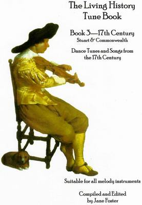 The Living History Tune Book: 17th Century Bk. 3 (Paperback)