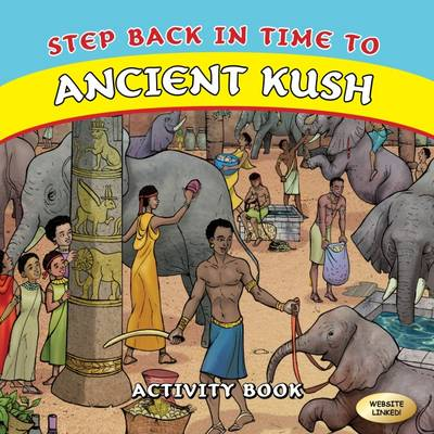 Step Back in Time to Ancient Kush (Paperback)