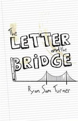 The Letter and the Bridge (Paperback)