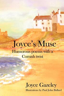 Joyce's Muse: Humorous Prose with a Cornish Twist (Paperback)