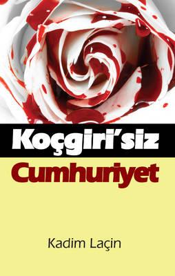 Kocgiri'siz Cumhuriyet: Kocgiri without Republic (Paperback)