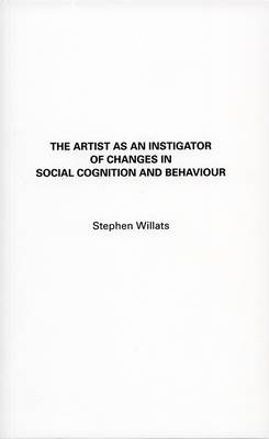 The Artist as an Instigator of Changes in Social Cognition and Behaviour (Paperback)