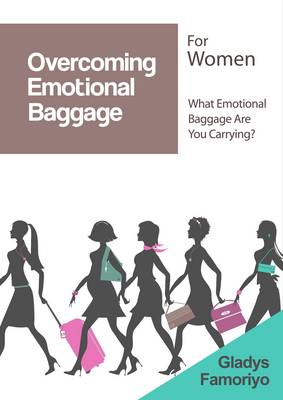 Overcoming Emotional Baggage for Women: What Emotional Baggage are You Carrying?