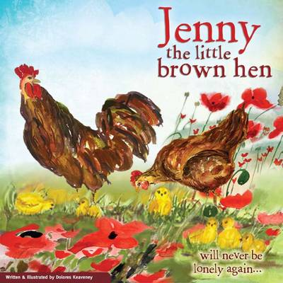 Jenny the Little Brown Hen: Will Never be Lonely Again (Paperback)