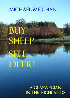 Buy Sheep Sell Deer: A Glaswegian in the Highlands (Paperback)