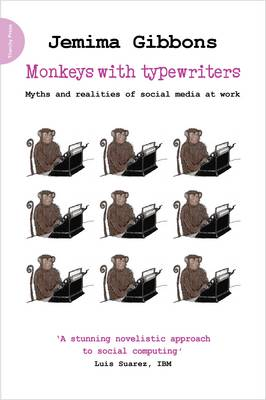 Monkeys with Typewriters: Myths and Realities of Social Media at Work (Spiral bound)