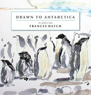 Drawn to Antarctica: An Artist's View (Paperback)