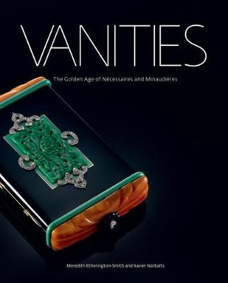 Vanities: The Golden Age of Necessaires and Minaudieres (Hardback)