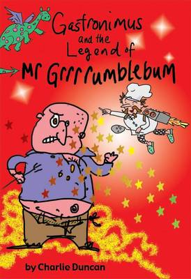 Gastronimus And The Legend Of Mr Grrrumblebum (Paperback)