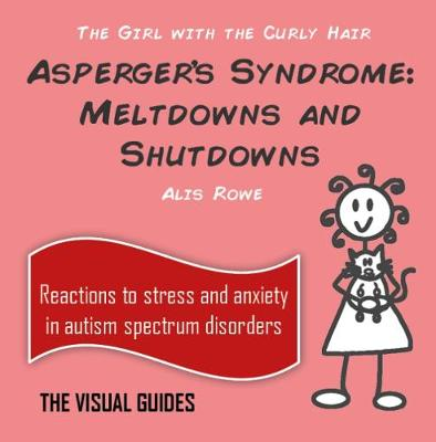 Meltdowns and Shutdowns: the girl with the curly hair - The Visual Guides 3 (Paperback)