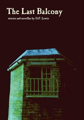 The Last Balcony: Stories and Novellas (Hardback)