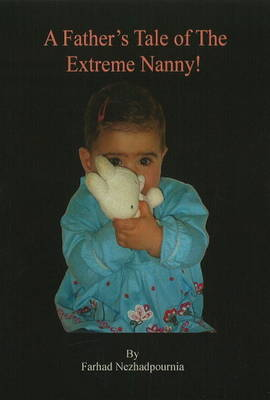 A Father's Tale of the Extreme Nanny (Paperback)
