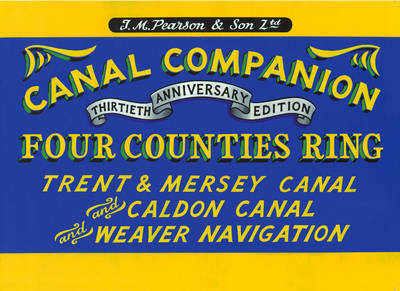 Pearson's Canal Companion - Four Counties Ring: Trent & Mersey Canal and Caldon Canal and Weaver Navigation (Paperback)