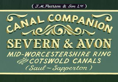 Pearson's Canal Companion - Severn & Avon: Mid-Worcestershire Ring and Cotswold Canals (Saul-Sapperton) (Paperback)