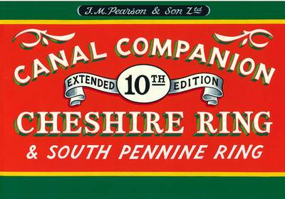 Pearson's Canal Companion: Cheshire Ring & South Pennine Ring - Pearson's Canal Companions S. (Paperback)