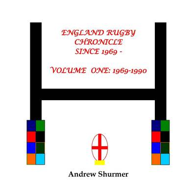 England Rugby Chronicle Since 1969: 1969-1990 v. 1 (Paperback)