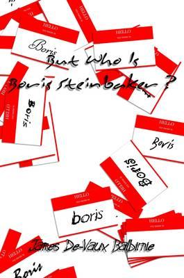 But Who is Boris Steinbaker? (Paperback)