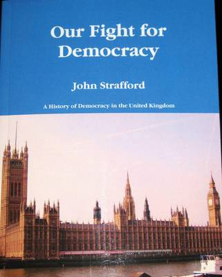 Our Fight for Democracy: A History of Democracy in the United Kingdom (Paperback)