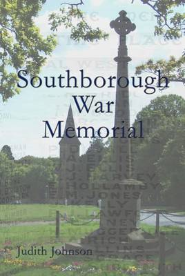Southborough War Memorial: The Stories of Those Commemorated (Paperback)
