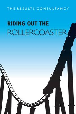 Riding Out the Rollercoaster: A Collection of Perspectives on How to Win Business in a Recession (Paperback)
