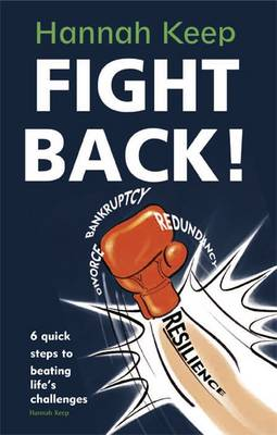 Fight Back!: 6 Quick Steps to Beating Challenges and Achieving What You Want in Life. (Paperback)