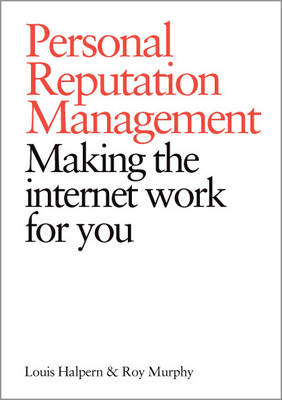 Personal Reputation Management: Make the Internet Work for You (Paperback)