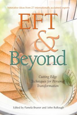 EFT and Beyond: Cutting Edge Techniques for Personal Transformation (Paperback)