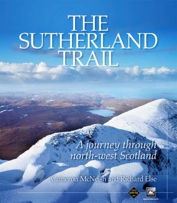 The Sutherland Trail: A Journey Through Scotland's North-west (Hardback)